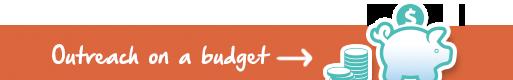 Outreach on a Budget