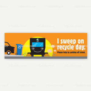 """Public Outreach - Public Awareness - """"I sweep on recycle day."""" Recycling Truck Sign"""