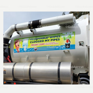 "Public Outreach - Public Awareness - ""Flushable Wipes Clogged My Pipes"" Truck Sign"